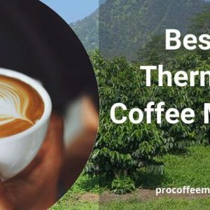 9 Best Thermal Coffee Maker 2019 | Review & Buying Guides