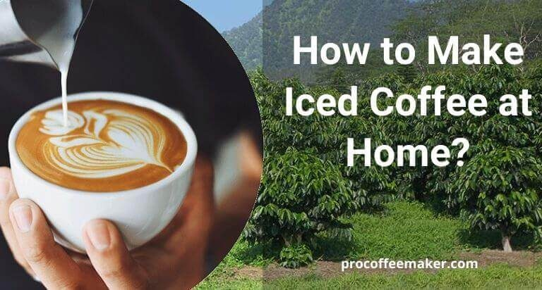 How To Make Iced Coffee At Home?