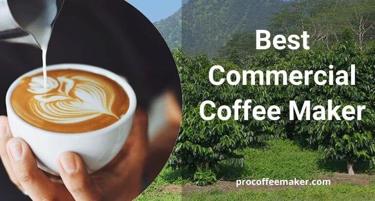 Best Commercial Coffee Maker 2021