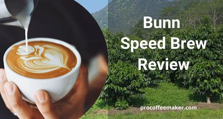 Bunn Speed Brew Review For 2021