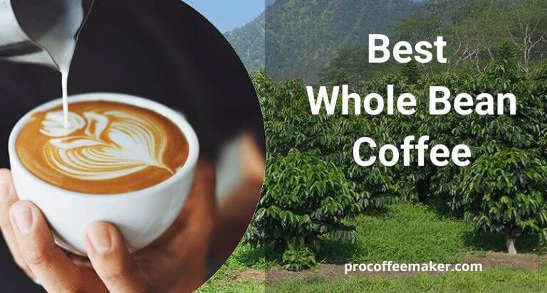 12 Best Whole Bean Coffee Reviews 2020