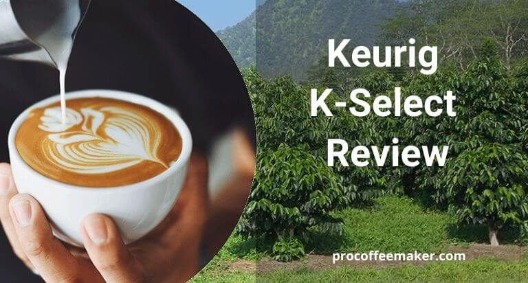 Keurig K-Select Review 2021(Best Overall)
