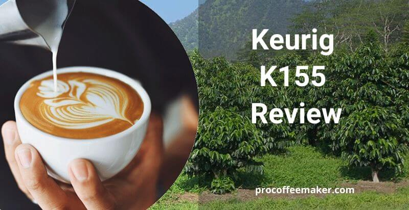 Keurig K155 Review