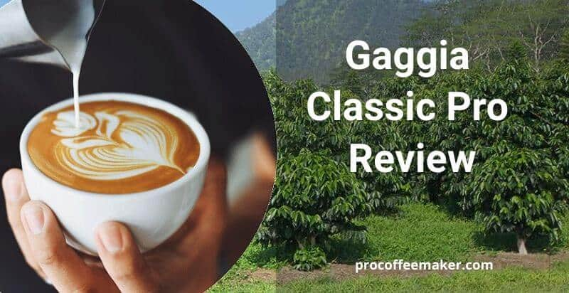 Gaggia Classic Pro Review 2020