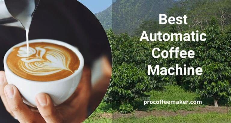 10 Best Automatic Coffee Machine Reviews 2021