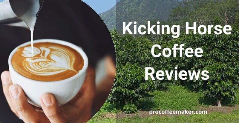 Kicking Horse Coffee Reviews For 2020