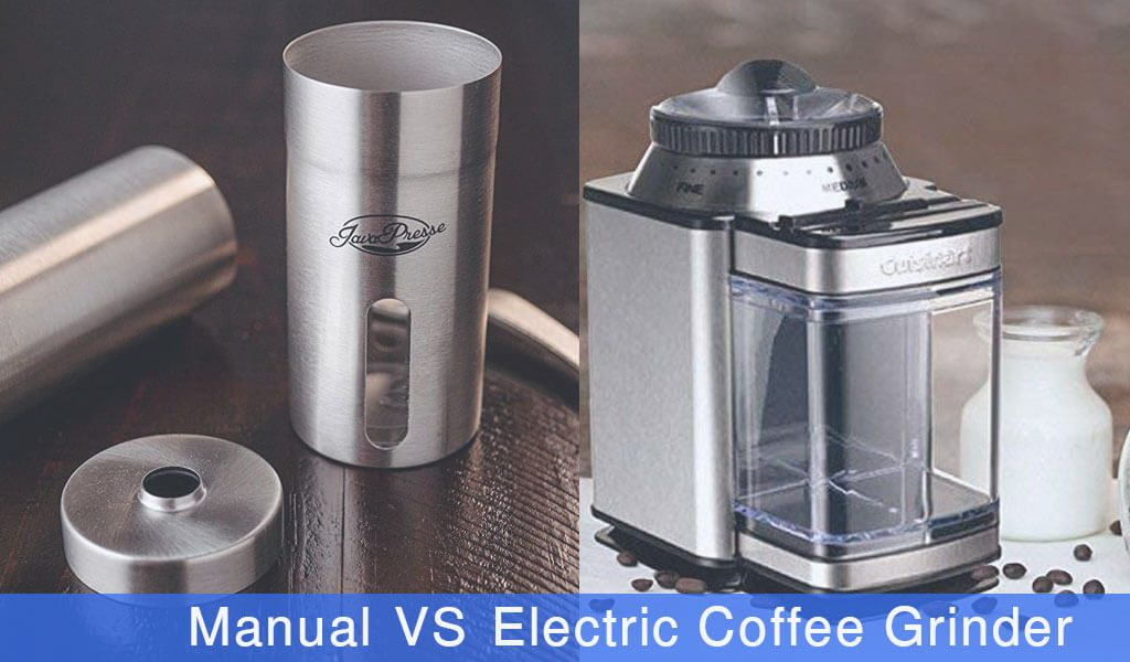 Manual vs Electric coffee grinder